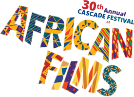 The 30th Annual Cascade Festival of African Films